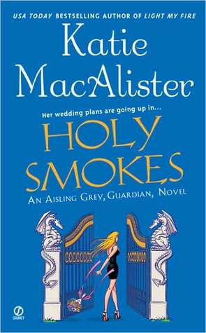 Holy Smokes (Aisling Grey: Guardian, #4)