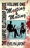 The Vampire Relationship Guide, Volume 1: Meeting and Mating (VRG #1)