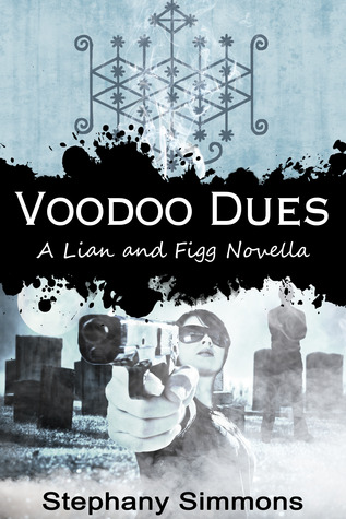Voodoo Dues (Lian and Figg Book 1)