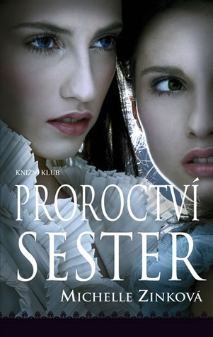Proroctví sester (Prophecy of the Sisters, #1)