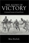 The Agony of Victory: A fictional Account of Actual Events