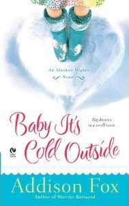 Baby It's Cold Outside (Alaskan Nights, #1)