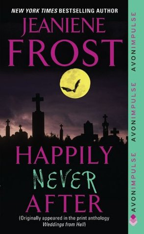 Happily Never After Jeaniene Frost