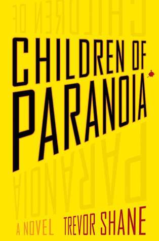 A Day in the Life of Trevor Shane, author of Children of Paranoia