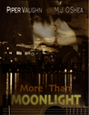 More Than Moonlight (Lucky Moon)