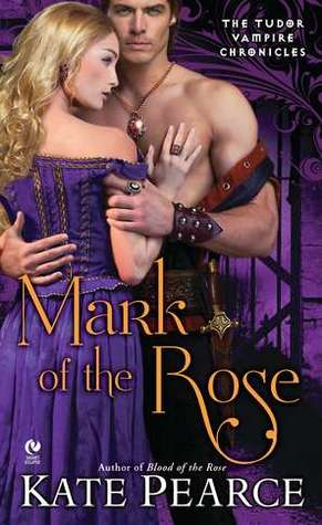 Mark of the Rose (The Tudor Vampire Chronicles, #3)