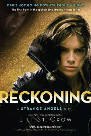 Reckoning (Strange Angels, #5) Lili St-Crow