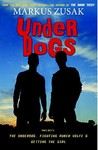 Underdogs (The Underdog; Fighting Ruben Wolfe; Getting the Girl)