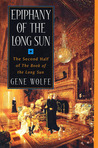 Epiphany of the Long Sun (The Book of the Long Sun, #3-4)