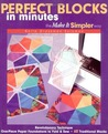 Perfect Blocks in Minutes-The Make It Simpler Way: Revolutionary Technique, One-Piece Paper Foundations to Fold and Sew, 60 Traditional Blocks