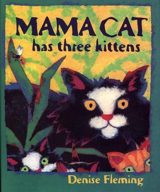 Book: Mama Cat Has Three Kittens by Denise Fleming (1998)