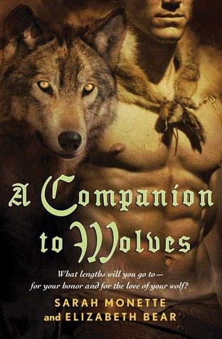 A Companion to Wolves by Sarah Monette, Elizabeth Bear