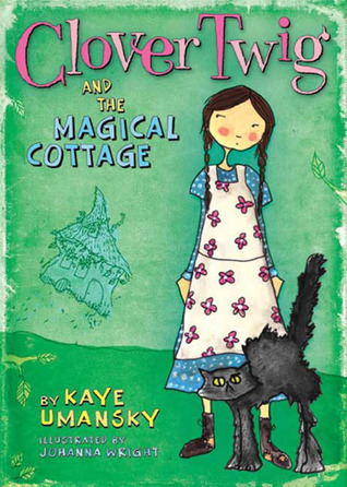 Clover Twig and the Magical Cottage (Clover Twig, #1)