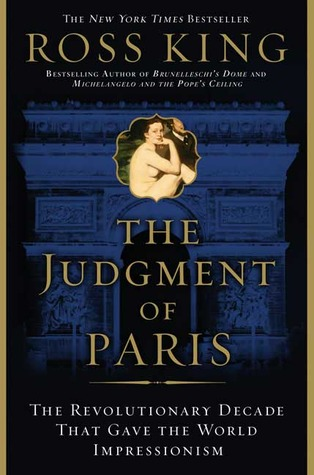 The Judgement of Paris, The Revolutionary Decade that gave the world impressionism