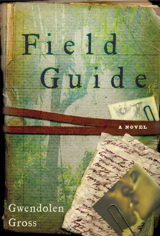 Field Guide: A Novel