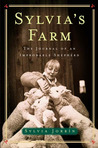 Sylvia's Farm: The Journal of an Improbable Shepard