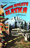 Taming Mighty Alaska: An Rv Odyssey