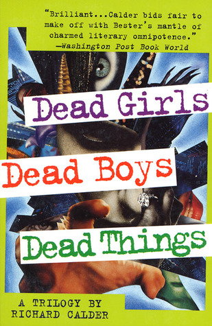 Dead Girls, Dead Boys, Dead Things by Richard Calder