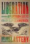 Liberation: Being the Adventures of the Slick Six After the Collapse of the United States of America