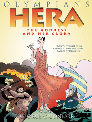 Hera: The Goddess and her Glory (Olympians) by George O'Connor