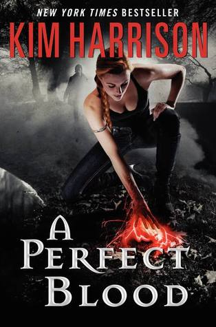 Review: A Perfect Blood by Kim Harrison (The Hollows #10)