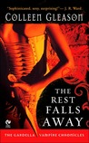 The Rest Falls Away (Gardella Vampire Chronicles, #1)