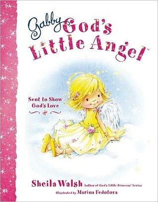 Gabby, God's Little Angel: Sent to Show God's Love