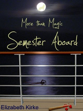 Semester Aboard (More than Magic #1)