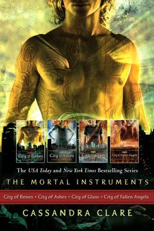 The Mortal Instrument Series: City of Bones; City of Ashes; City of Glass; City of Fallen Angels