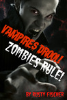 Vampires Drool! Zombies Rule! A FREE YA Novel of the Living Dead