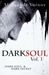 Dark Soul Vol. 1