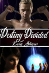 Destiny Divided (Shadows of Destiny, #1)