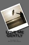Love Me Gently