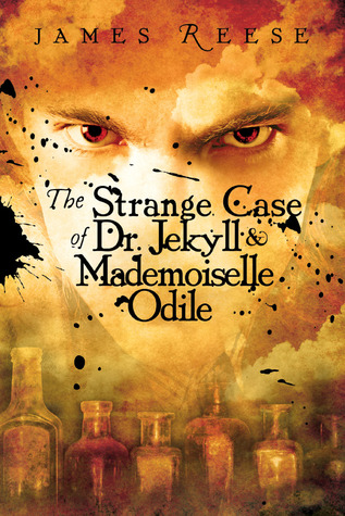 The Strange Case of Doctor Jekyll &amp; Mademoiselle Odile