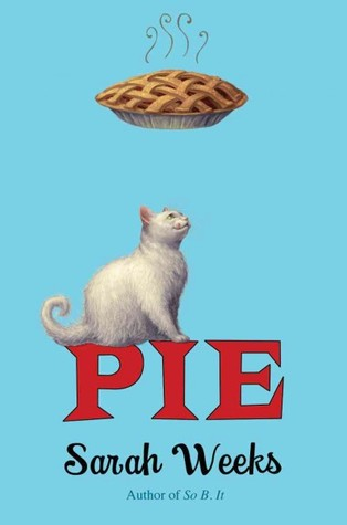 Pie by Sarah Weeks Reviews