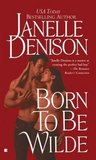 Born to Be Wilde (Wilde Series, #8)