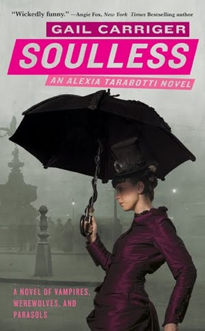 Soulless (The Parasol Protectorate, #1)