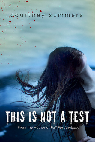 Book Review: This Is Not A Test, By Courtney Summers Cover Art