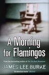 A Morning For Flamingos (Dave Robicheaux, #4)