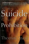 Suicide Prohibition: The Shame of Medicine