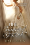 Her Imperfect Groom (The Grooms, #4)