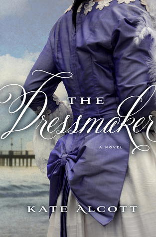 book cover of The Dressmaker by Kate Alcott