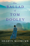 The Ballad of Tom Dooley: A Novel (Appalachian Ballad)