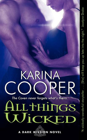 All Things Wicked by Karina Cooper (releases Jan. 31, 2012)