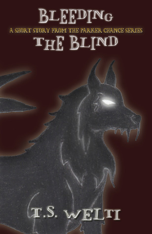 Bleeding the Blind (A Short Story from the Parker Chance Series)