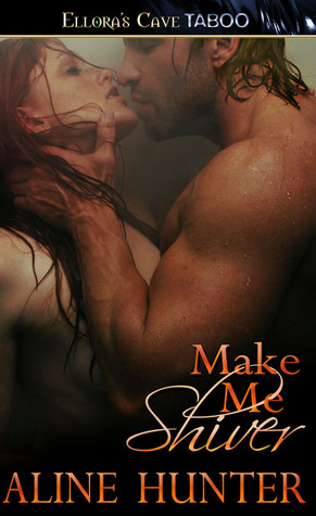 Make Me Shiver (Just Make Me, Book One)