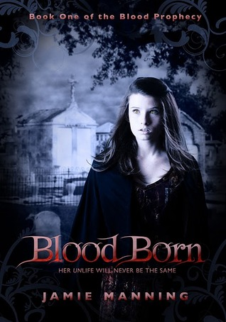 Blood Born (Blood Prophecy #1) by Jamie Manning - 24th April 2012