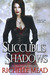 Succubus Shadows