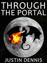 Through the Portal (Through the Portal Trilogy, #1)