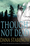 Though Not Dead (Kate Shugak #18)